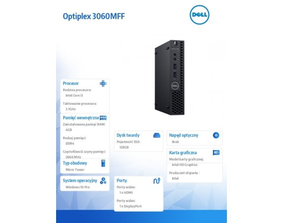 Dell Komputer Optiplex 3060MFF W10Pro i3-8100T/4GB/128GB/Intel UHD 630/WLAN + BT/KB216/MS116/3Y NBD